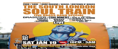 The South London Soul Train Live Brass Band Special + More o
