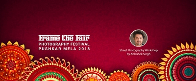 Photography Workshop by Abhishek Singh in Pushkar Mela