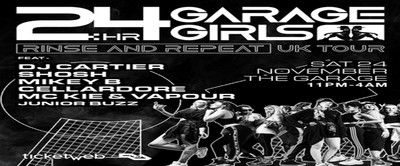 24HR Garage Girls at The Garage w/ DJ Cartier, SHOSH, Mikey B
