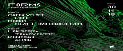 Forms: Green Velvet, Melé, Low Steppa & Doorly