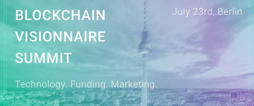 BLOCKCHAIN VISIONNAIRE SUMMIT - Brings thought-leaders, builders, and investors from around the world for a full information and inspiration-packed day