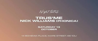 Night Tales hosts Trus'Me + Nick Williams (Phonica)