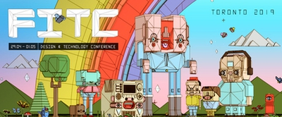 FITC Toronto 2019 . The Design and Technology Conference .
