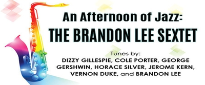 An Afternoon of Jazz  THE BRANDON LEE SEXTET