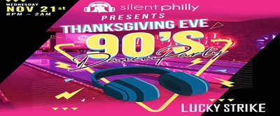 Thanksgiving Eve 90s Silent Party!