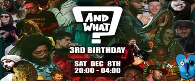 And What LDN's 3rd Birthday (Till 4am)