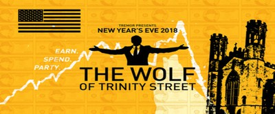 Tremor / The Wolf of Trinity Street: NYE 2018