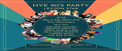 90's NYE Party w/ Zig A Zig Ah DJs -  Leyton