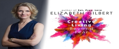 "Elizabeth Gilbert ""Creative Living Beyond Fear"""