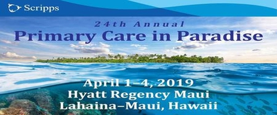 24th Annual Primary Care in Paradise Maui Hawaii 2019