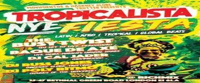 NYE Tropicalista with The Busy Twist - Rich Mix, New Year's Eve